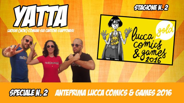 Yatta – Anteprima Lucca Comics & Games 2016