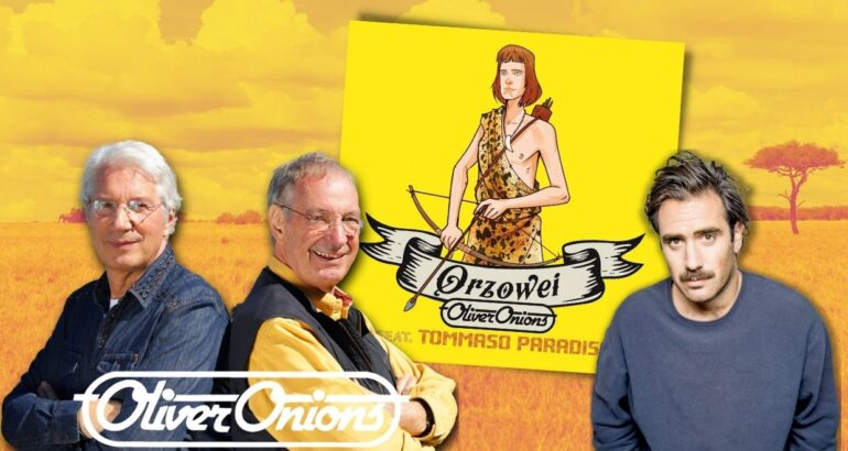 OLIVER ONIONS feat. TOMMASO PARADISO: Orzowei